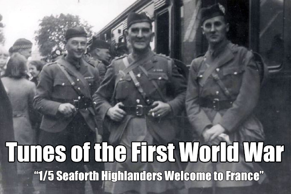 1_5 Seaforth Highlanders Welcome to France