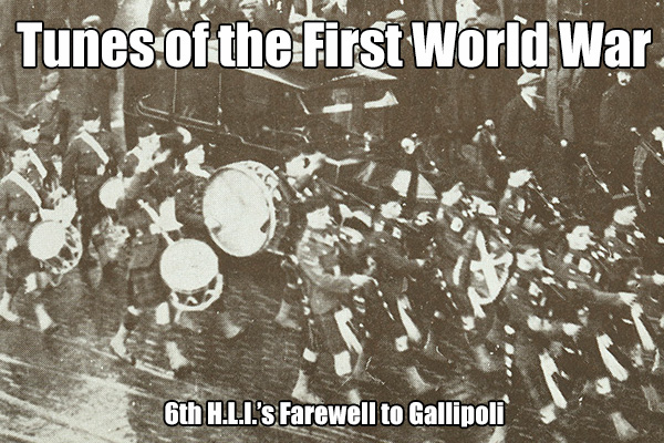 6th H.L.I.'s Farewell to Gallipoli