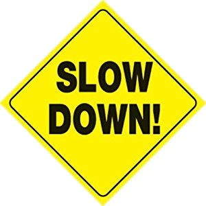 slow-down-sign-transparent-png-stickpng-slow-down-png-300_300